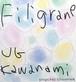Filigrane / UG KAWANAMI