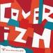 COVERIZM [カバリズム]【CD】