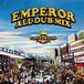 EMPEROR ALL DUB MIX-LIFE GOES ON-