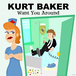kurt baker / want you around 7""