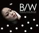 DVD「B/W」