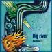 ミニアルバム『Big river』