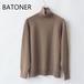 BATONER /バトナ・Aging Raglan Sleeve Turtle Neck