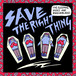 The Sleeping Aides & Razorblades ‎– Save The Right Thing  7""