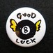 Good luck 缶バッジ