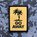 "dontreallycare""GO AWAY PATCH"""