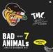 【予約受付中!!2018 年12月17日発売!!】BAD ANIMALS 7 -JAMAICAN BRAND NEW DANCEHALL MIX-
