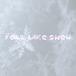 釆澤彩香「fall like snow」
