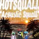 "HOTSQUALL Acoustic Album ""Acoustic Squall"" vol.1"