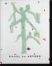 ラウル・デ・カイザー Raoul de Keyser「ラウル・デ・カイザー展」2001年