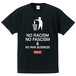 NO RACISM NO FASCISM & NO WAR BUSINESS(T-SHIRT) ブラック