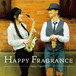 1st Album「Happy Fragrance」