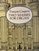 TWO MASSES FOR ORGAN   【François Couperin】  出版社:Dover  1994