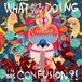 CD 「What Are You Doing In This Confusion」(新装盤)