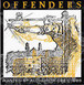 【USED】OFFENDERS / WANTED BY AUTHORITY 1981-1985