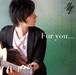 【CD】For you... / 松井祐貴