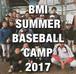 BMI SUMMER BASEBALL CAMP 2017