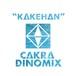 CAKRA DINOMIX(チャクラダイナミクス) - KAKEHAN(カケハン)