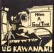 Have A Good Time / UG KAWANAMI