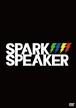 "SPARK SPEAKER 2nd DVD『SPARK SPEAKER 4th ONEMAN LIVE 〜""THE WORLD IS MINE"" Release TOUR FINAL〜 at 渋谷TSUTAYA O-WEST』"