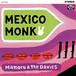 MEXiCO MONK / MAMORU&The DAViES