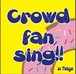 Crowd Fan Sing!! in Tokyo