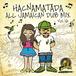 HACNAMATADA / ALL JAMAICAN DUB MIX VOL.16 #ハクナのジャマイカン