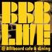 BBB LIVE @Billboard cafe&dining【CD】