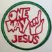 """Patch""""ONE WAY JESUS"""""""