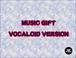 MUSIC GIFT ver2.00