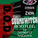【SOUNDWITCH】BOOTLEG #4 Nagoya