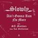 "Slowly - Ain't Gonna Run No More Feat. SA Martinez From Los Stellarians(7"")"