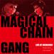 【CD Album】「LIVE AT KICHIJOUJI」/ MAGICAL CHAIN GANG