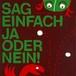 Sag einfach ja oder nein! / Katja Schwalenberg