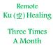"April  3.13. 23 ""Remote Ku Healing Three Times A Month"""