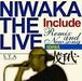 NIWAKA THE LIVE / 茂千代