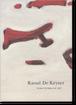 ラウル・デ・カイザー「ラウル・デ・カイザー展 (2007)」 (Raoul De Keyser)