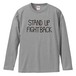 STAND UP FIGHT BACK【LONG SLEEVE】