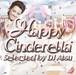DOWNLOAD : Happy Cinderella Mixed by DJ ATSU