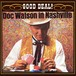 CD 「IN NASHVILLE: GOOD DEAL / DOC WATSON」