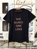 NO NUKES ONE LOVE  T-shirts