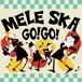 MELE SKA GO GO!/ V.A