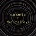 ザ・マルフォイズ『cosmos』