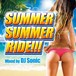 SUMMER SUMMER RIDE!!! Mixed by DJ Sonic
