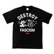 DESTROY FASCISM(A.F.A.B.:ALL FASCISTS ARE BASTARDS)T-SHIRT(黒ボディー)