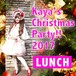 Kaya's Christmas Party!! 2017【ランチ】