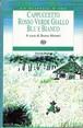 Cappuccetto Rosso Verde Giallo Blue Bianco  Bruno Munari