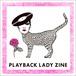 PLAYBACK LADY ZINE / Costance Legeay & Aya Miyake