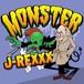 J-REXXX / MONSTER