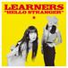 LEARNERS 『HELLO STRANGER』ラーナーズ